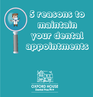 Top 5 Reasons to maintain your dental appointment